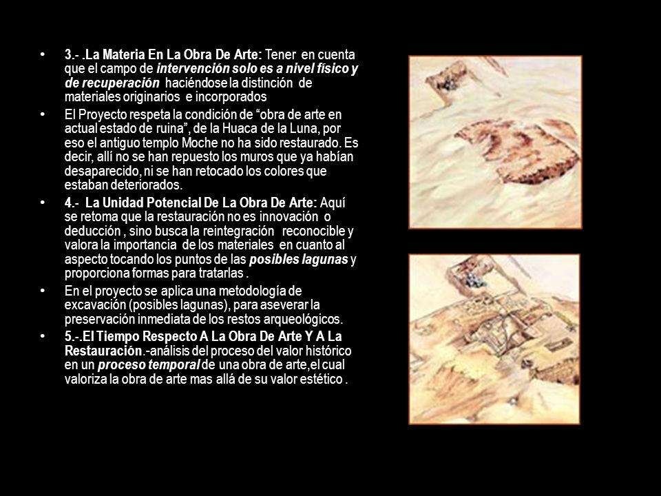 3.-.La Materia En La Obra De Arte: Tener en cuenta que el campo de intervención solo es a nivel físico y de recuperación haciéndose la distinción de m