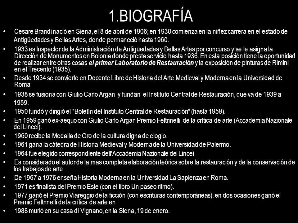 1.BIOGRAFÍA Cesare Brandi nació en Siena, el 8 de abril de 1906; en 1930 comienza en la niñez carrera en el estado de Antigüedades y Bellas Artes, don