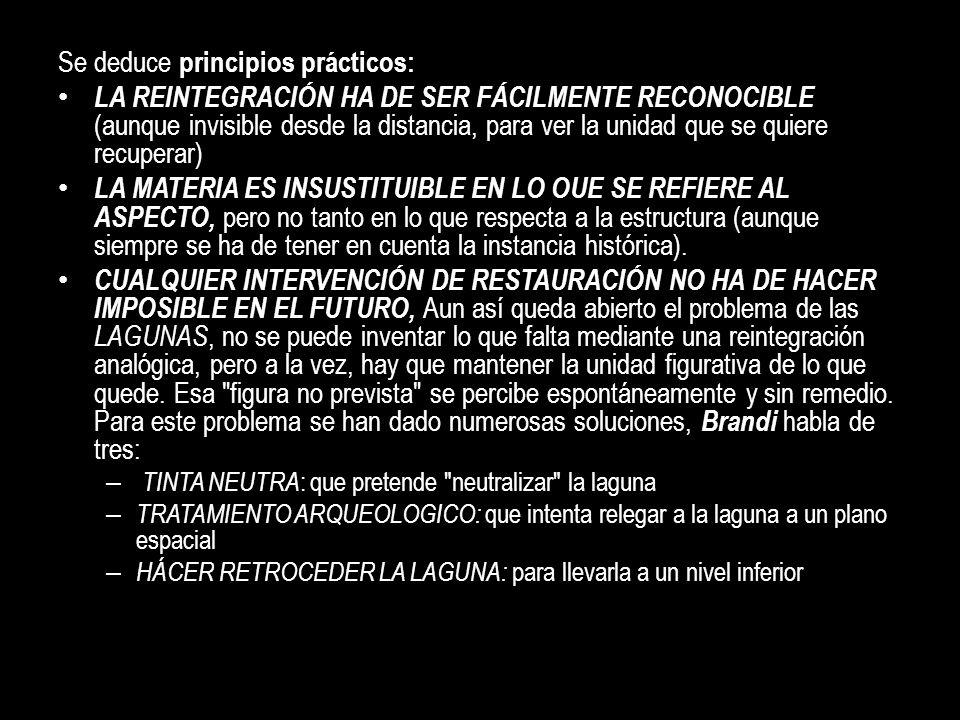 Se deduce principios prácticos: LA REINTEGRACIÓN HA DE SER FÁCILMENTE RECONOCIBLE (aunque invisible desde la distancia, para ver la unidad que se quie
