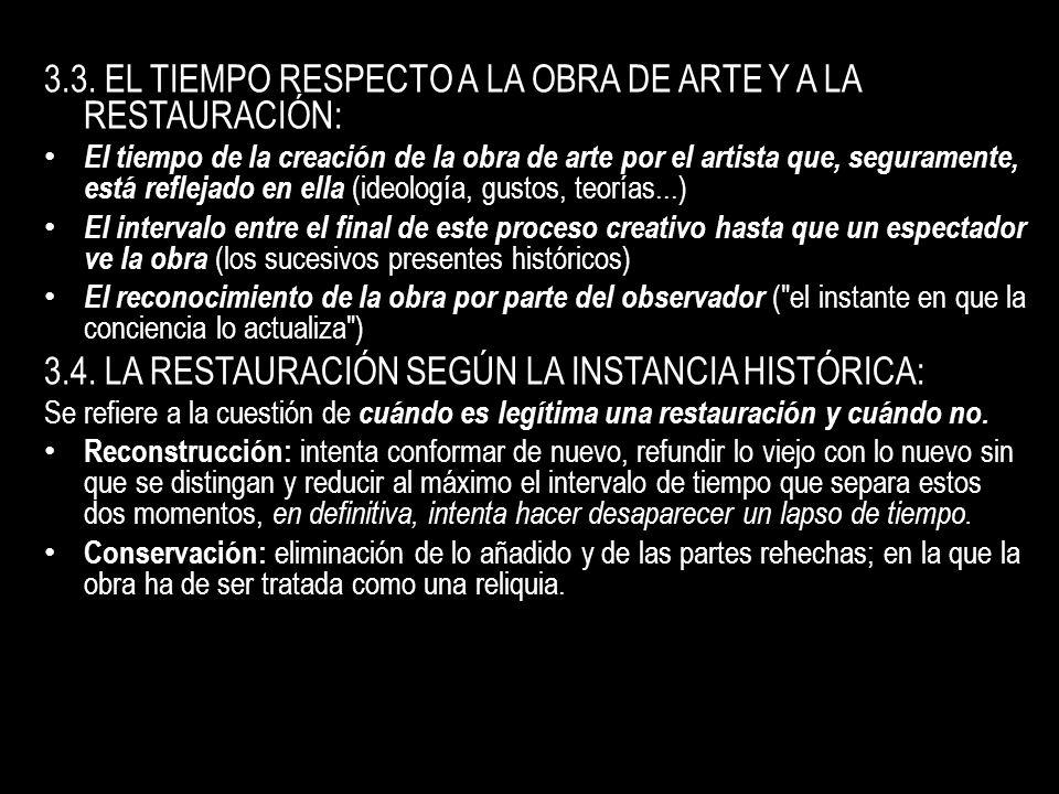 3.3. EL TIEMPO RESPECTO A LA OBRA DE ARTE Y A LA RESTAURACIÓN: El tiempo de la creación de la obra de arte por el artista que, seguramente, está refle