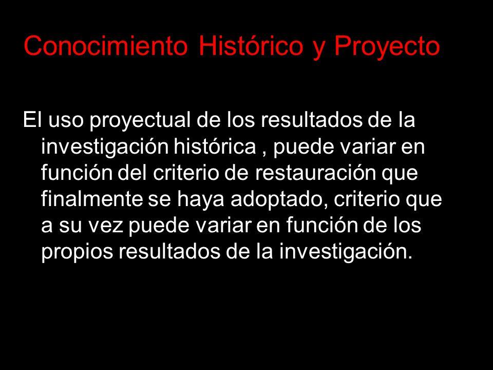 El uso proyectual de los resultados de la investigación histórica, puede variar en función del criterio de restauración que finalmente se haya adoptad