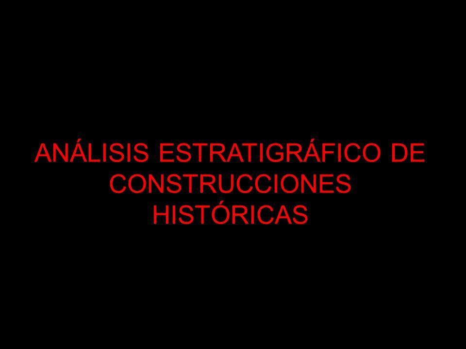 ANÁLISIS ESTRATIGRÁFICO DE CONSTRUCCIONES HISTÓRICAS