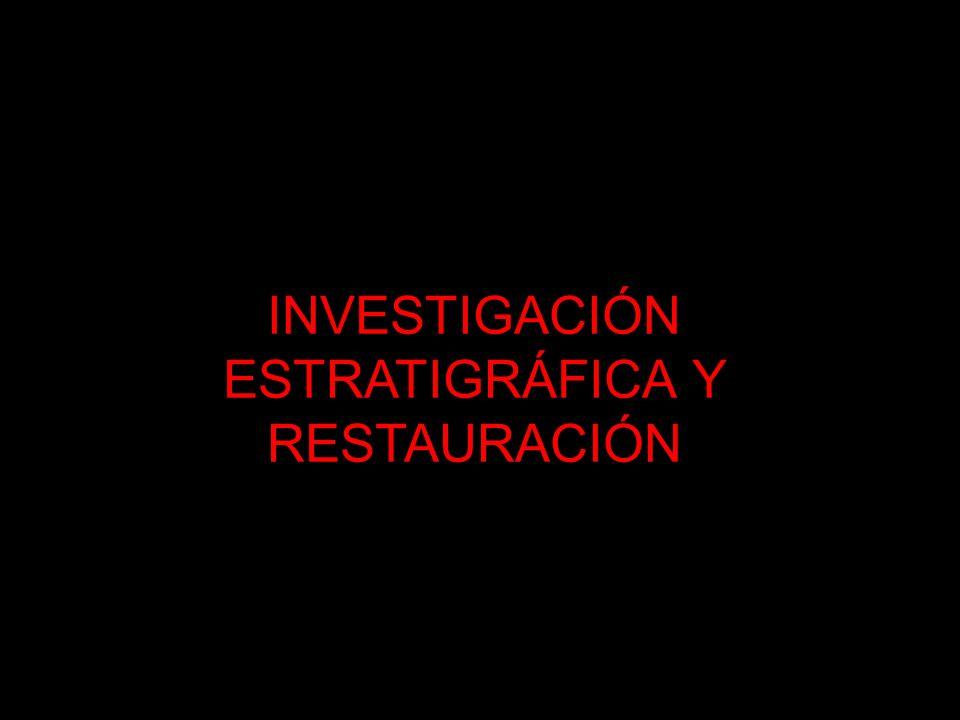 INVESTIGACIÓN ESTRATIGRÁFICA Y RESTAURACIÓN