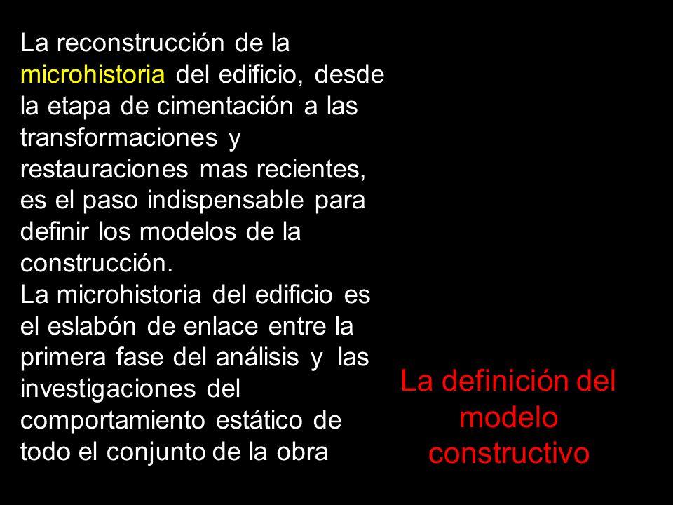 La reconstrucción de la microhistoria del edificio, desde la etapa de cimentación a las transformaciones y restauraciones mas recientes, es el paso in