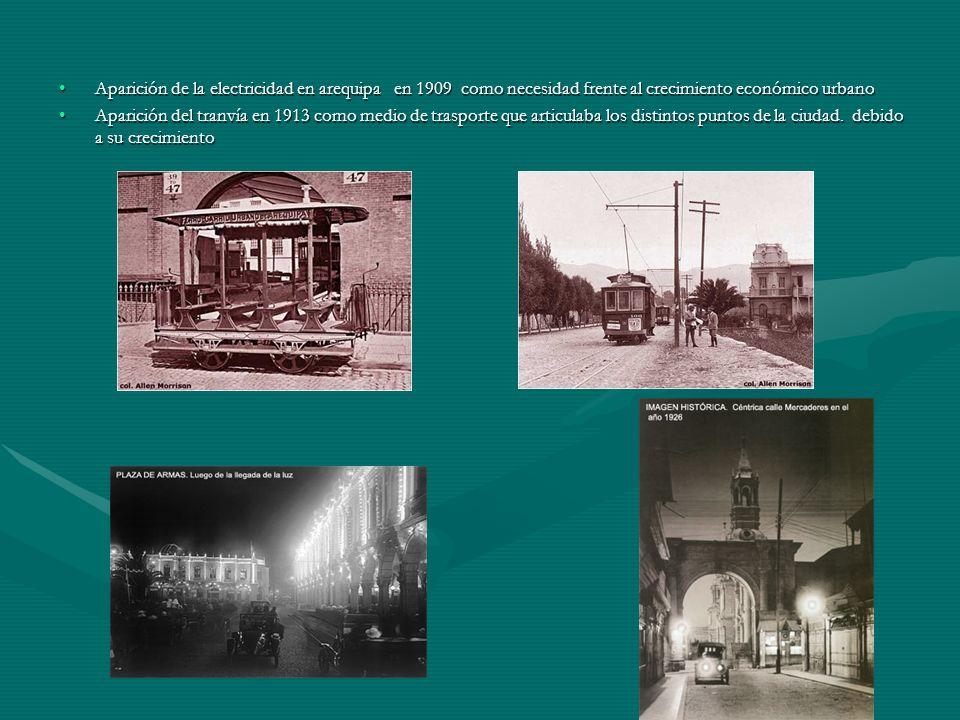 Aparición de la electricidad en arequipa en 1909 como necesidad frente al crecimiento económico urbanoAparición de la electricidad en arequipa en 1909