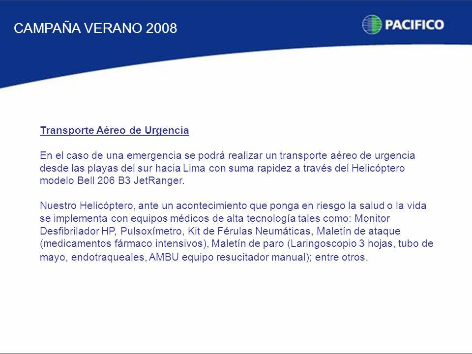 CAMPAÑA VERANO 2008 Transporte Aéreo de Urgencia En el caso de una emergencia se podrá realizar un transporte aéreo de urgencia desde las playas del sur hacia Lima con suma rapidez a través del Helicóptero modelo Bell 206 B3 JetRanger.