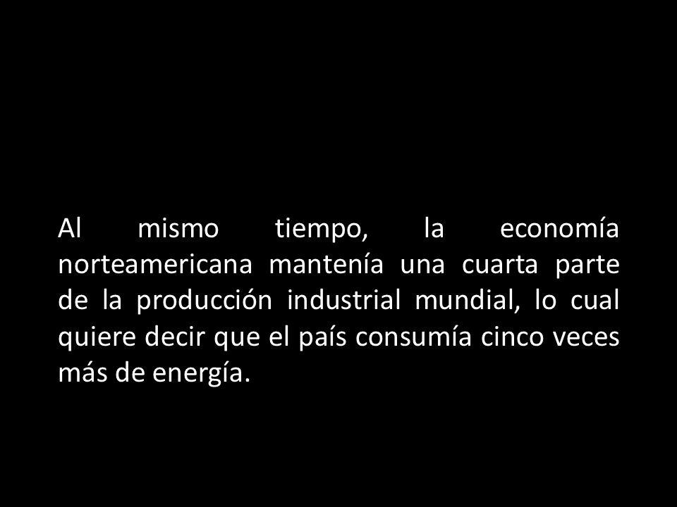Al mismo tiempo, la economía norteamericana mantenía una cuarta parte de la producción industrial mundial, lo cual quiere decir que el país consumía c