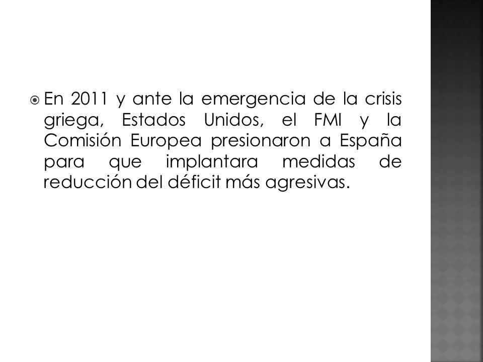 En 2011 y ante la emergencia de la crisis griega, Estados Unidos, el FMI y la Comisión Europea presionaron a España para que implantara medidas de red