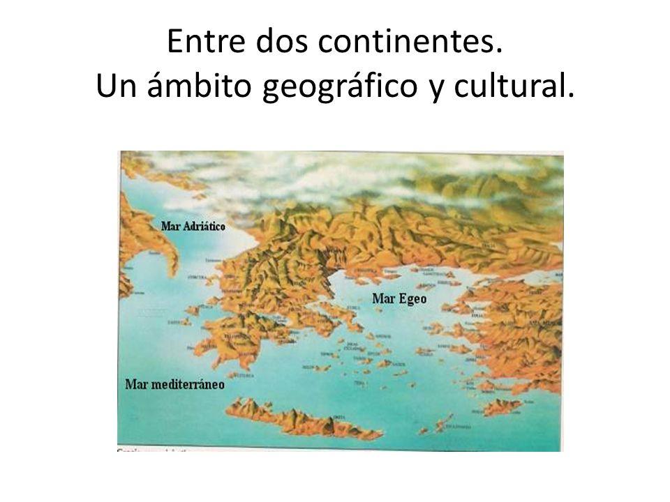 Entre dos continentes. Un ámbito geográfico y cultural.