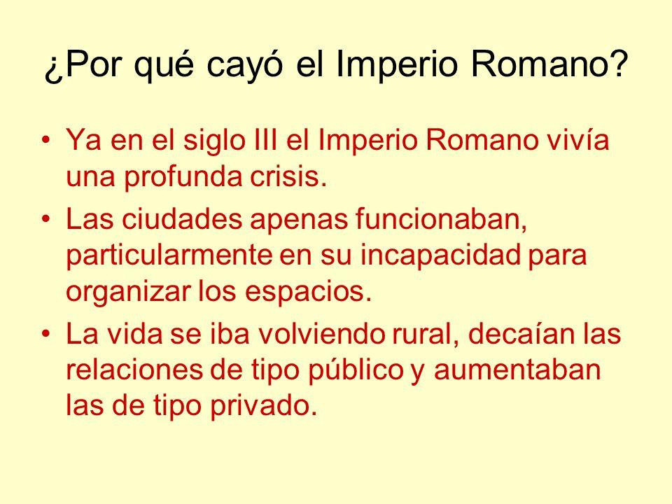 ¿Por qué cayó el Imperio Romano? Ya en el siglo III el Imperio Romano vivía una profunda crisis. Las ciudades apenas funcionaban, particularmente en s