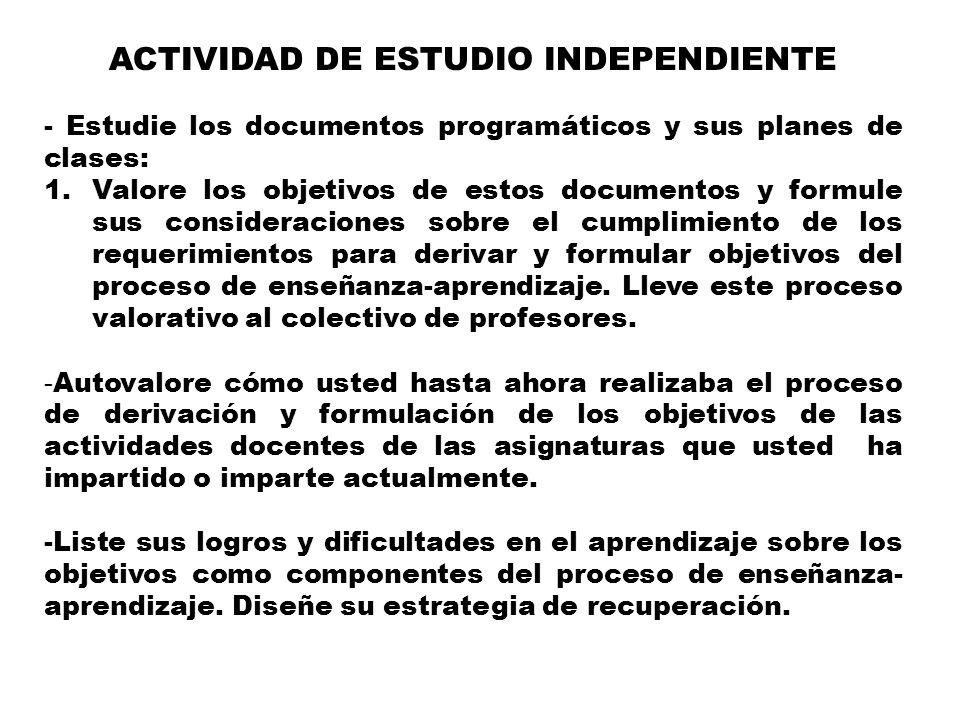ACTIVIDAD DE ESTUDIO INDEPENDIENTE - Estudie los documentos programáticos y sus planes de clases: 1.Valore los objetivos de estos documentos y formule
