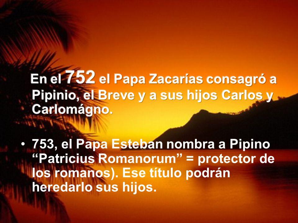Los Francos y el Papado.755-6 Expediciones Francas contra los Lombardos.