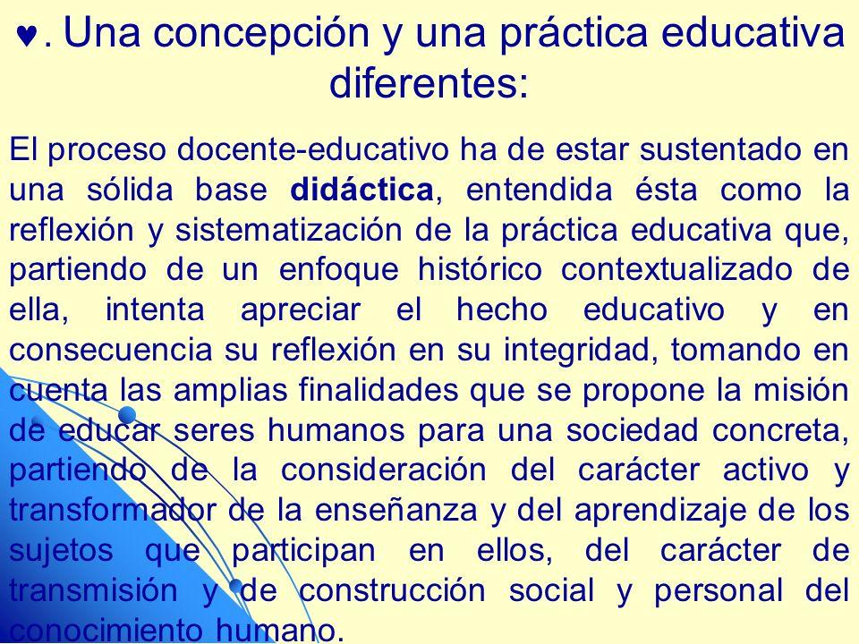 . Una concepción y una práctica educativa diferentes: El proceso docente-educativo ha de estar sustentado en una sólida base didáctica, entendida ésta