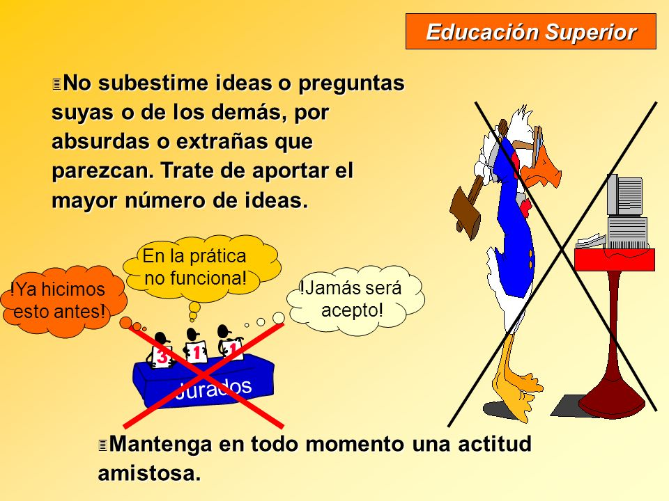 Reglas básicas: Reglas básicas: - Escuche, no evalue al momento; Educación Superior - Oiga y responda los puntos de vista de los otros, ayudando a que