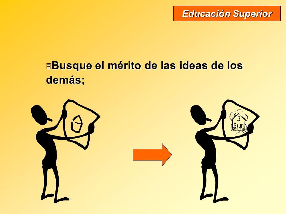 Busque el mérito de las ideas de los demás; Busque el mérito de las ideas de los demás; Educación Superior