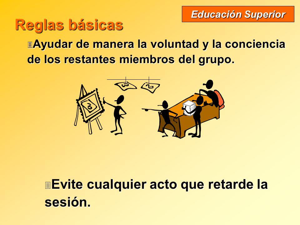 Reglas básicas Ayudar de manera la voluntad y la conciencia de los restantes miembros del grupo.