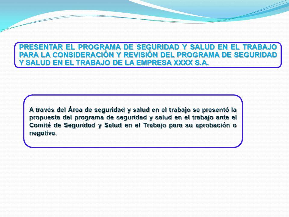 A través del Área de seguridad y salud en el trabajo se presentó la propuesta del programa de seguridad y salud en el trabajo ante el Comité de Seguri