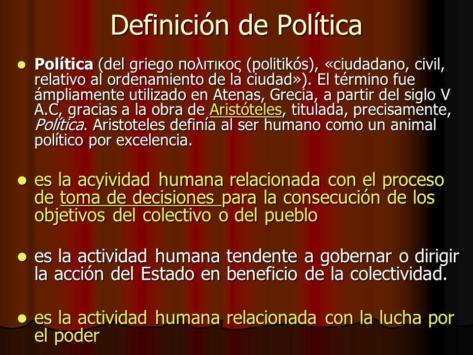 Definición de Política Política (del griego πολιτικος (politikós), «ciudadano, civil, relativo al ordenamiento de la ciudad»). El término fue ámpliame