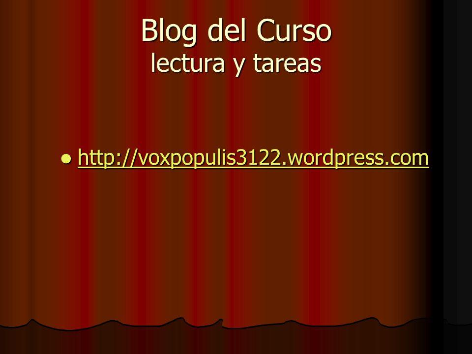 Blog del Curso lectura y tareas http://voxpopulis3122.wordpress.com http://voxpopulis3122.wordpress.com http://voxpopulis3122.wordpress.com
