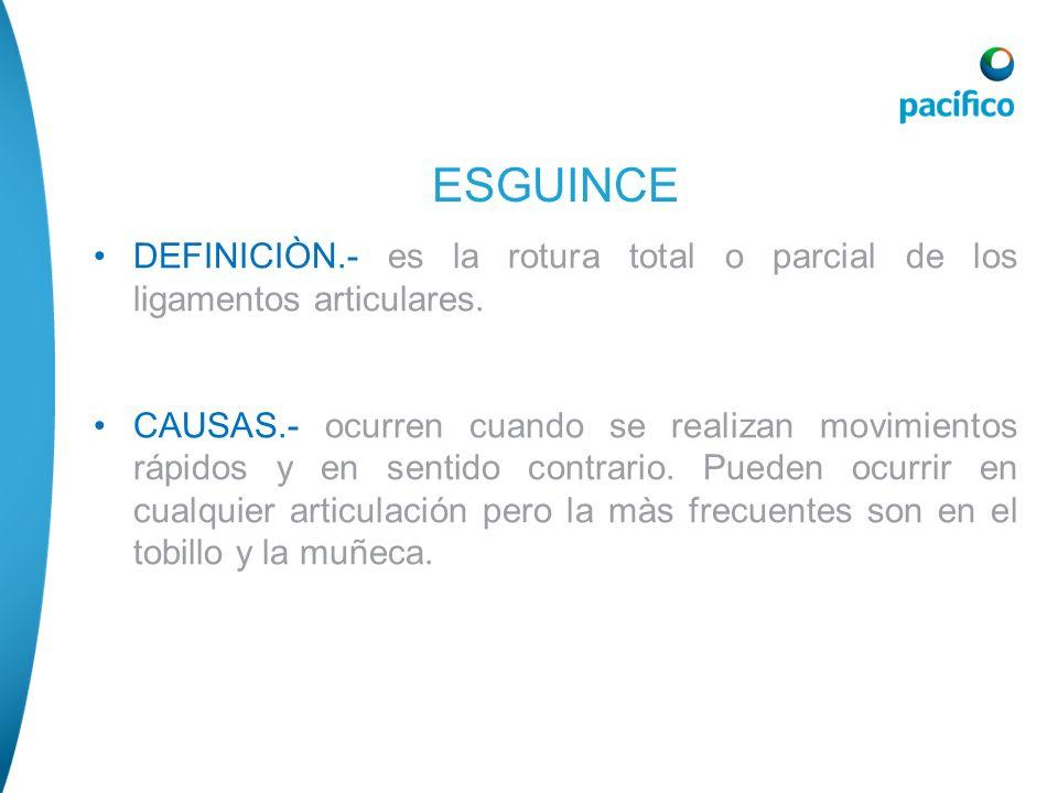 DEFINICIÒN.- es la rotura total o parcial de los ligamentos articulares. CAUSAS.- ocurren cuando se realizan movimientos rápidos y en sentido contrari