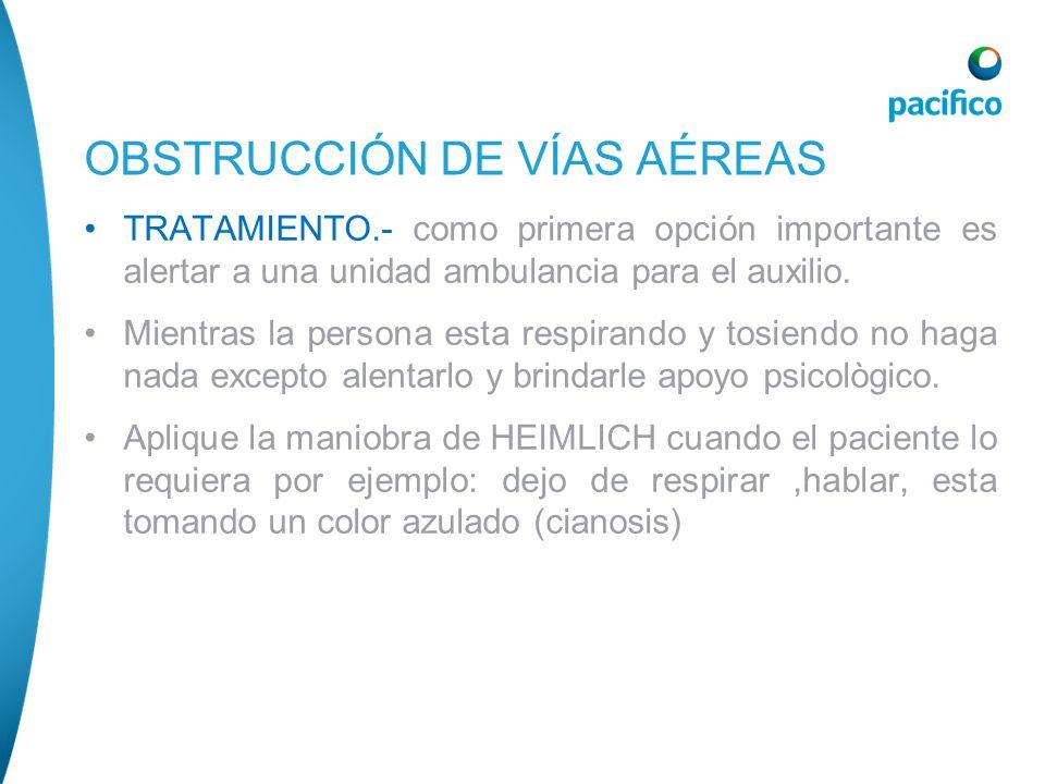 TRATAMIENTO.- como primera opción importante es alertar a una unidad ambulancia para el auxilio. Mientras la persona esta respirando y tosiendo no hag
