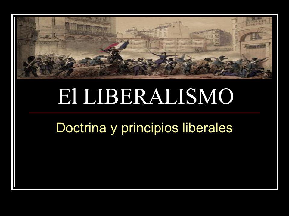 El LIBERALISMO Doctrina y principios liberales