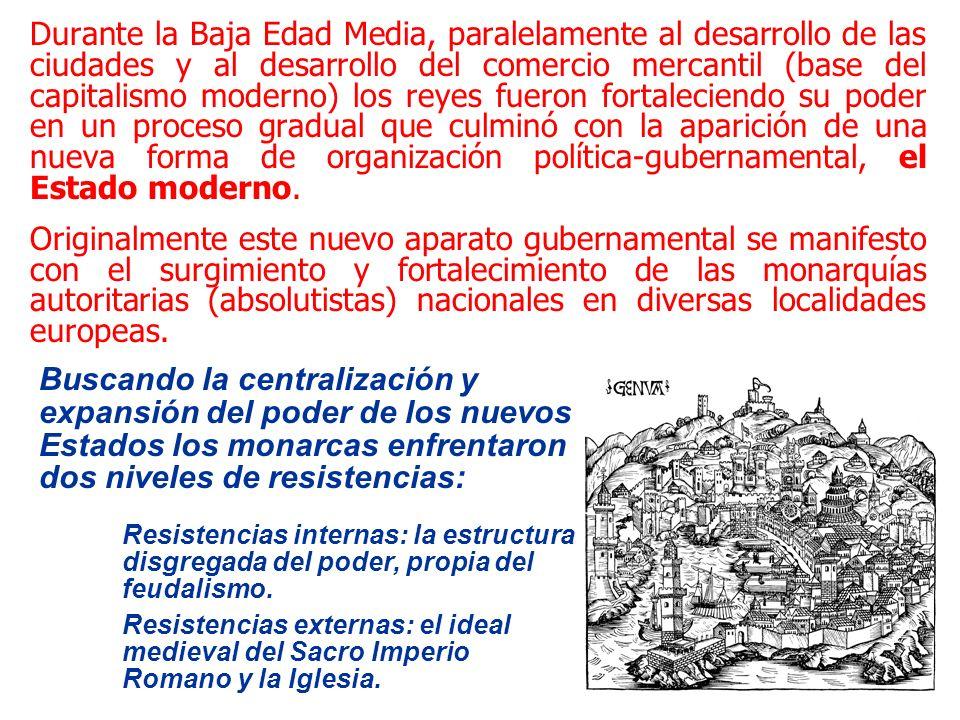 Durante la Baja Edad Media, paralelamente al desarrollo de las ciudades y al desarrollo del comercio mercantil (base del capitalismo moderno) los reye