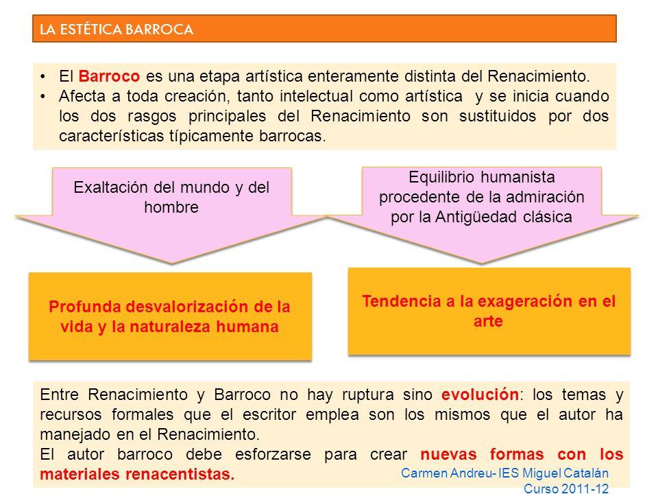 LA ESTÉTICA BARROCA El Barroco es una etapa artística enteramente distinta del Renacimiento. Afecta a toda creación, tanto intelectual como artística