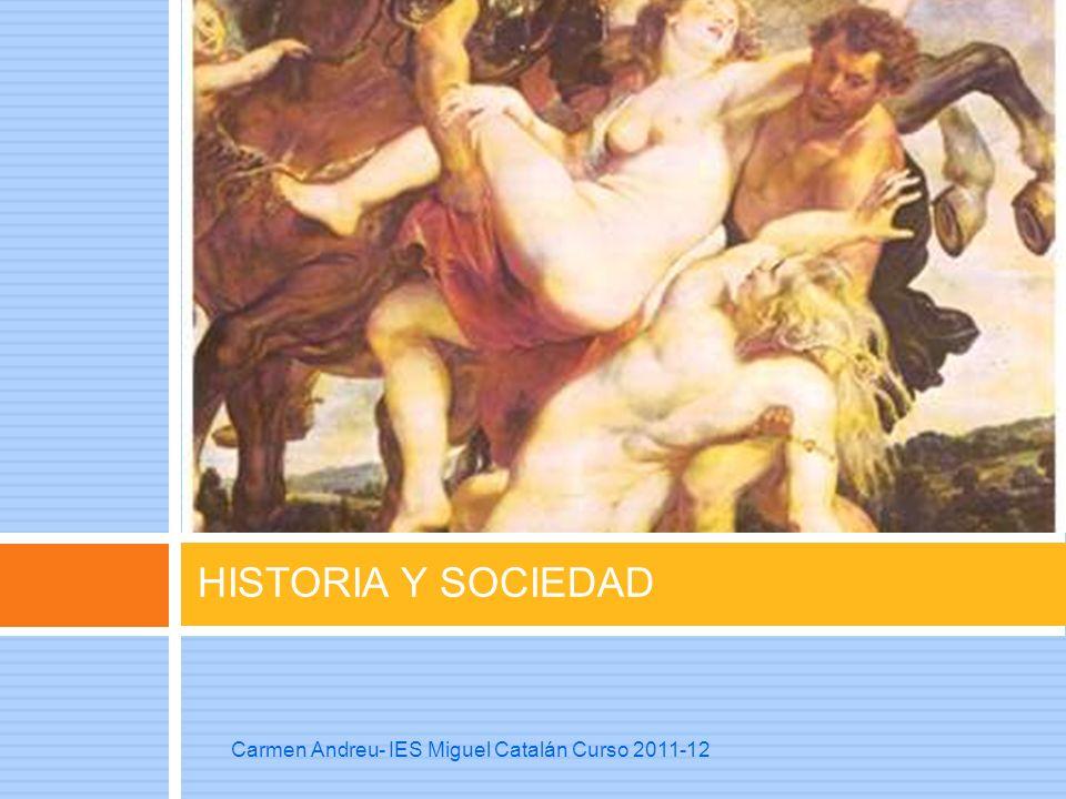 HISTORIA Y SOCIEDAD Carmen Andreu- IES Miguel Catalán Curso 2011-12