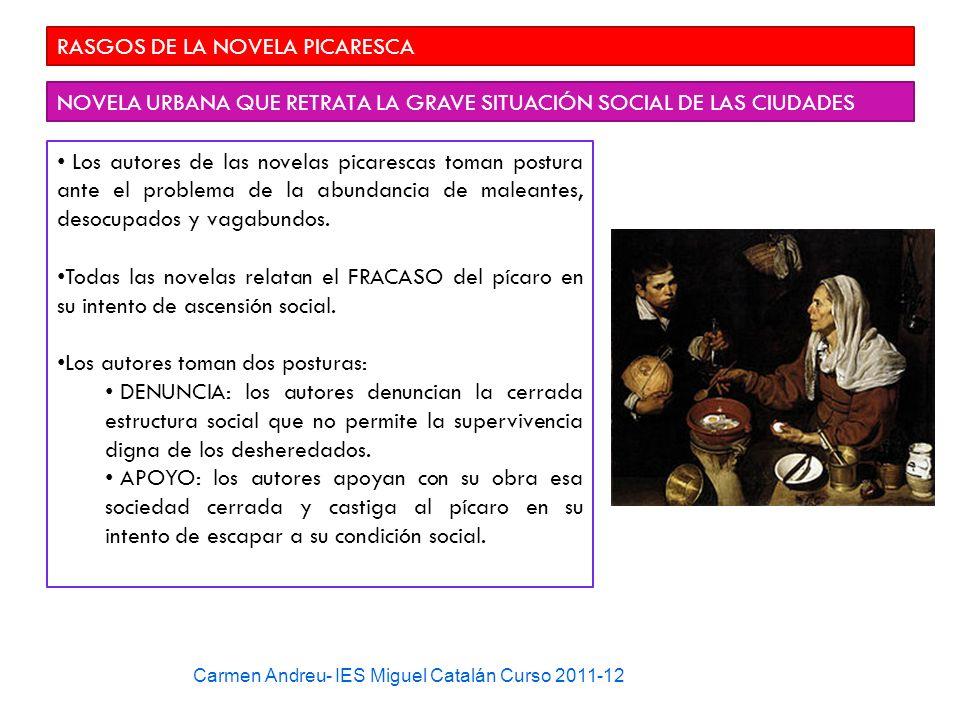Carmen Andreu- IES Miguel Catalán Curso 2011-12 RASGOS DE LA NOVELA PICARESCA NOVELA URBANA QUE RETRATA LA GRAVE SITUACIÓN SOCIAL DE LAS CIUDADES Los