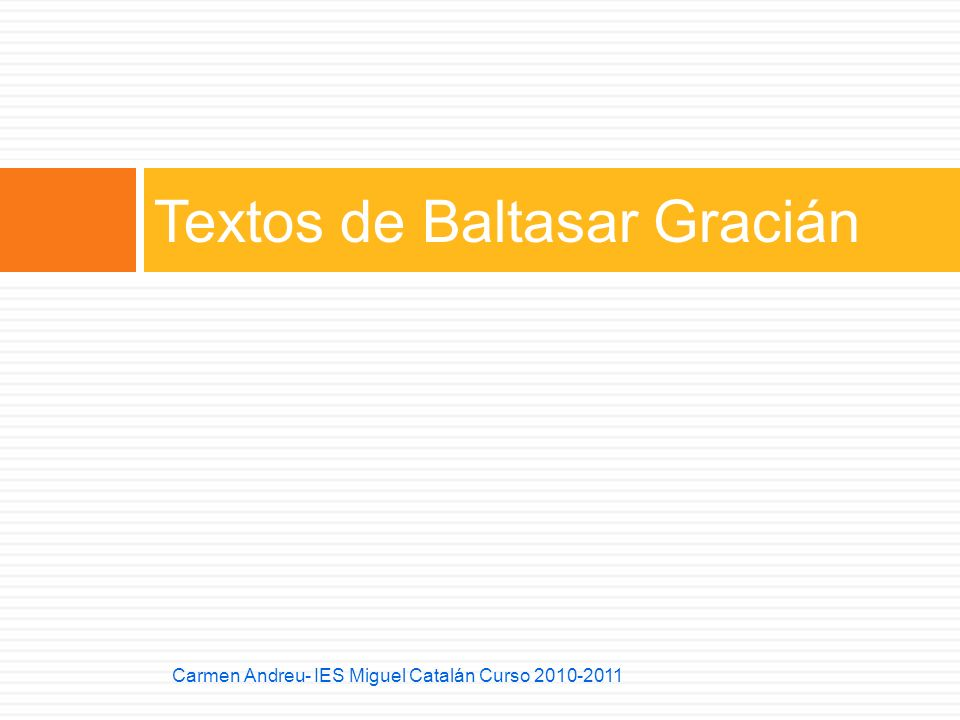 Textos de Baltasar Gracián Carmen Andreu- IES Miguel Catalán Curso 2010-2011