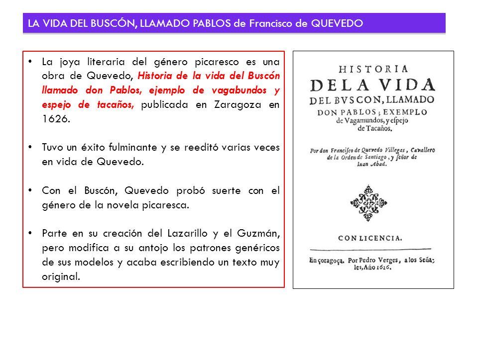 LA VIDA DEL BUSCÓN, LLAMADO PABLOS de Francisco de QUEVEDO La joya literaria del género picaresco es una obra de Quevedo, Historia de la vida del Busc