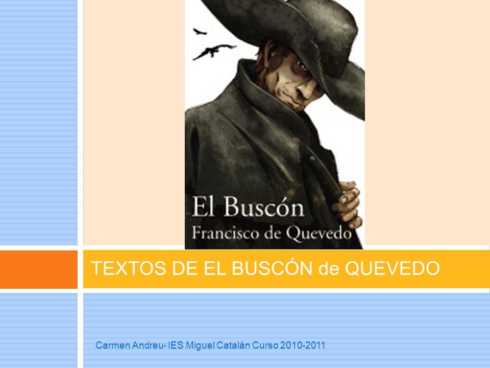 TEXTOS DE EL BUSCÓN de QUEVEDO Carmen Andreu- IES Miguel Catalán Curso 2010-2011