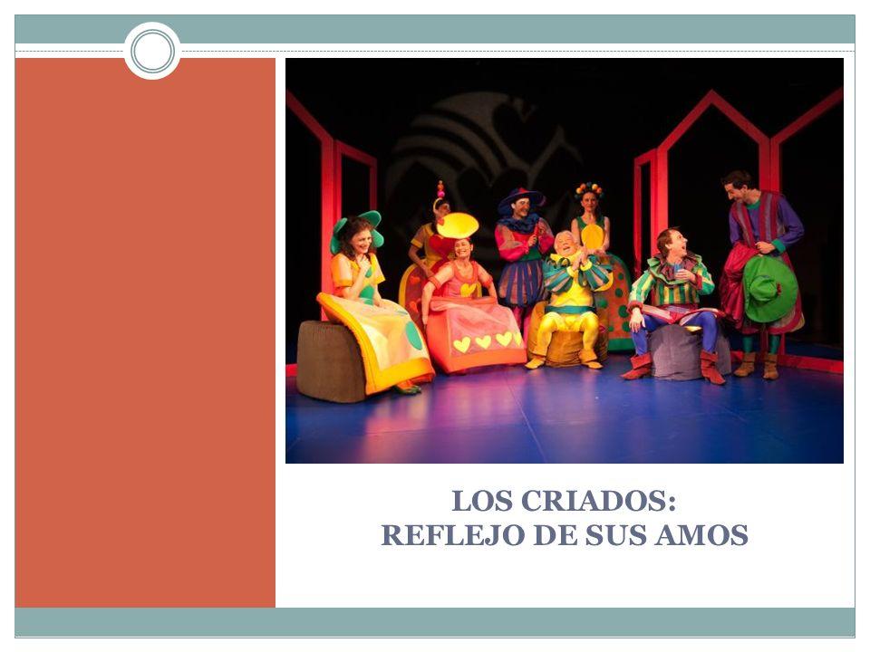 LOS CRIADOS: REFLEJO DE SUS AMOS
