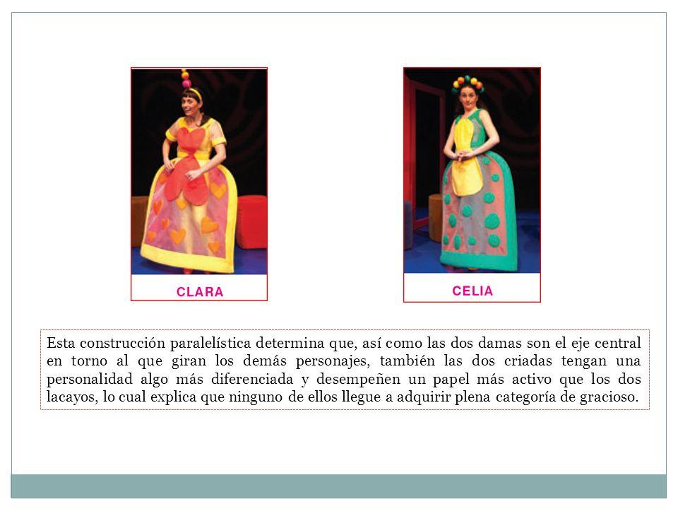 Esta construcción paralelística determina que, así como las dos damas son el eje central en torno al que giran los demás personajes, también las dos c