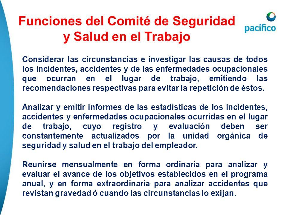 Funciones del Comité de Seguridad y Salud en el Trabajo Considerar las circunstancias e investigar las causas de todos los incidentes, accidentes y de