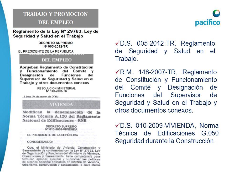 Requisitos Legales D.S. 005-2012-TR, Reglamento de Seguridad y Salud en el Trabajo. R.M. 148-2007-TR, Reglamento de Constitución y Funcionamiento del