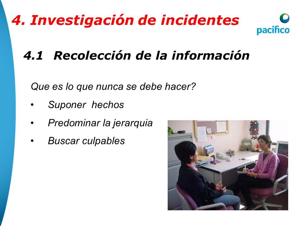 4.1Recolección de la información 4. Investigación de incidentes Principal objetivo: Recolectar evidencias para análisis posterior Identificación de la