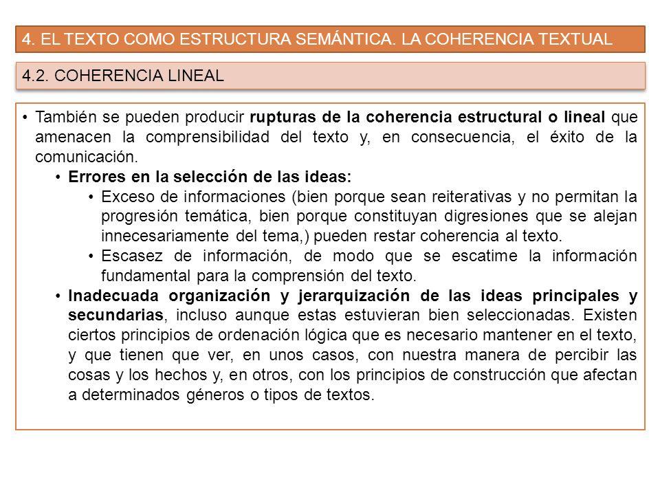 4. EL TEXTO COMO ESTRUCTURA SEMÁNTICA. LA COHERENCIA TEXTUAL 4.2. COHERENCIA LINEAL También se pueden producir rupturas de la coherencia estructural o