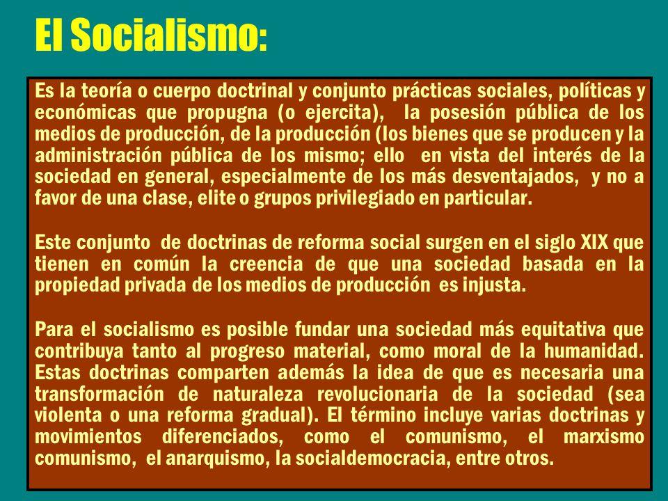 Es la teoría o cuerpo doctrinal y conjunto prácticas sociales, políticas y económicas que propugna (o ejercita), la posesión pública de los medios de