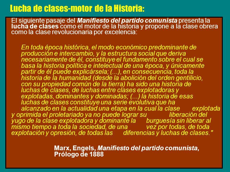 El siguiente pasaje del Manifiesto del partido comunista presenta la lucha de clases como el motor de la historia y propone a la clase obrera como la