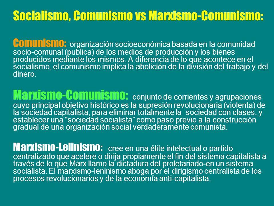 Comunismo: organización socioeconómica basada en la comunidad socio-comunal (publica) de los medios de producción y los bienes producidos mediante los