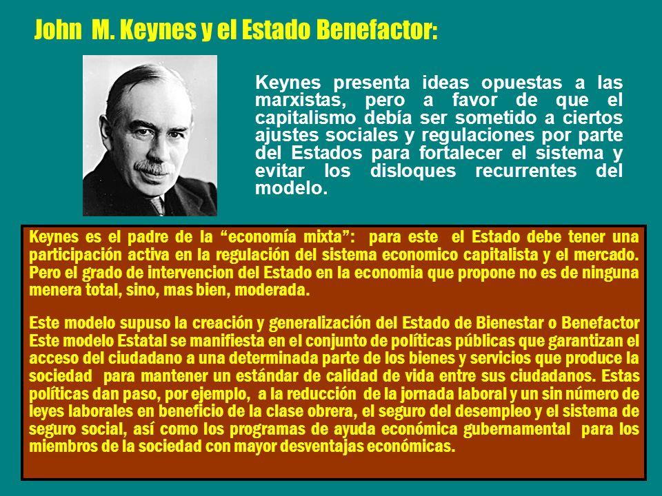Keynes es el padre de la economía mixta: para este el Estado debe tener una participación activa en la regulación del sistema economico capitalista y