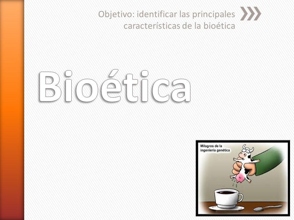 Objetivo: identificar las principales características de la bioética