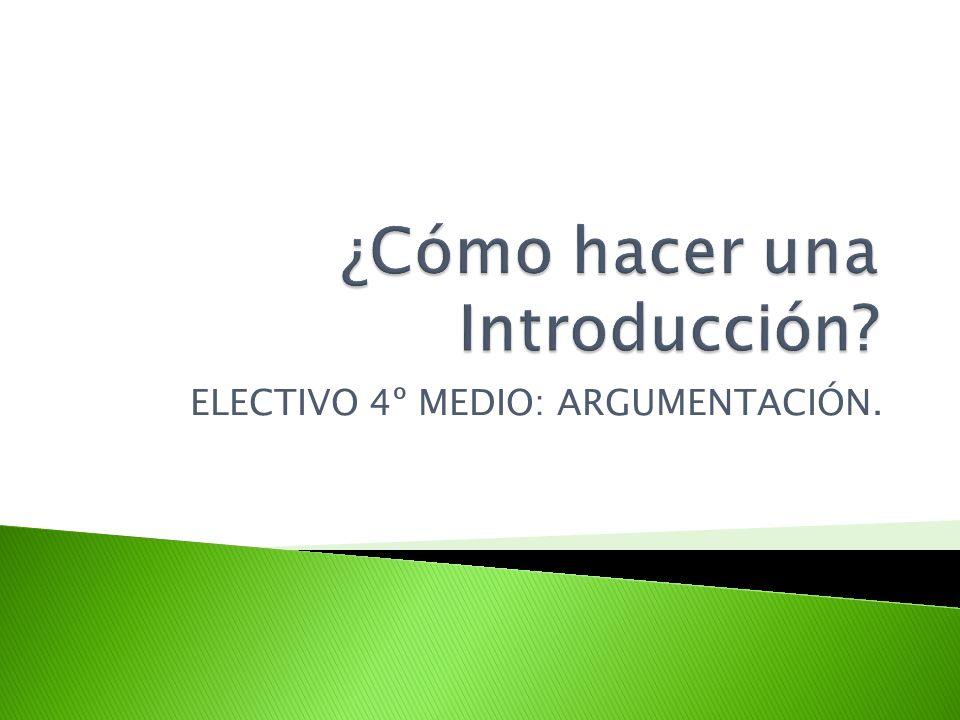 ELECTIVO 4º MEDIO: ARGUMENTACIÓN.