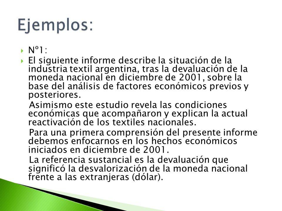 Nº1: El siguiente informe describe la situación de la industria textil argentina, tras la devaluación de la moneda nacional en diciembre de 2001, sobr