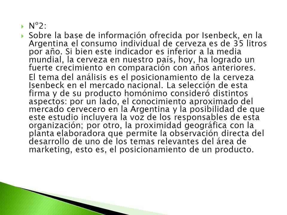 Nº2: Sobre la base de información ofrecida por Isenbeck, en la Argentina el consumo individual de cerveza es de 35 litros por año. Si bien este indica