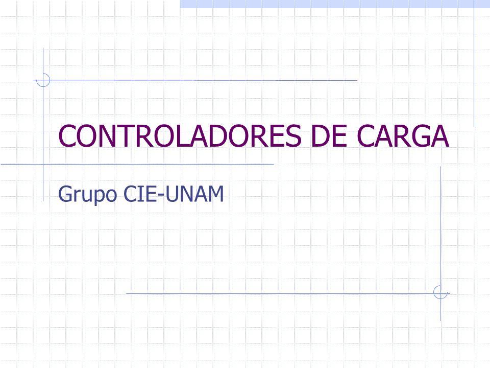 CONTROLADORES DE CARGA Grupo CIE-UNAM
