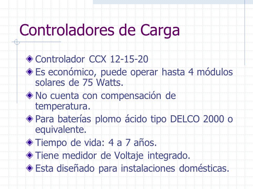 Controladores de Carga Controlador CCX 12-15-20 Es económico, puede operar hasta 4 módulos solares de 75 Watts. No cuenta con compensación de temperat