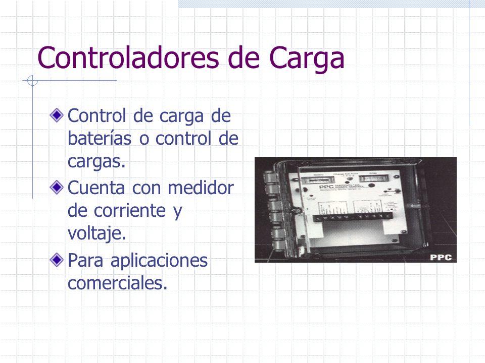 Controladores de Carga Control de carga de baterías o control de cargas. Cuenta con medidor de corriente y voltaje. Para aplicaciones comerciales.